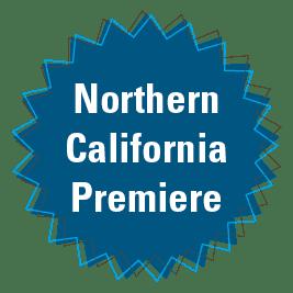 Northern California Premiere