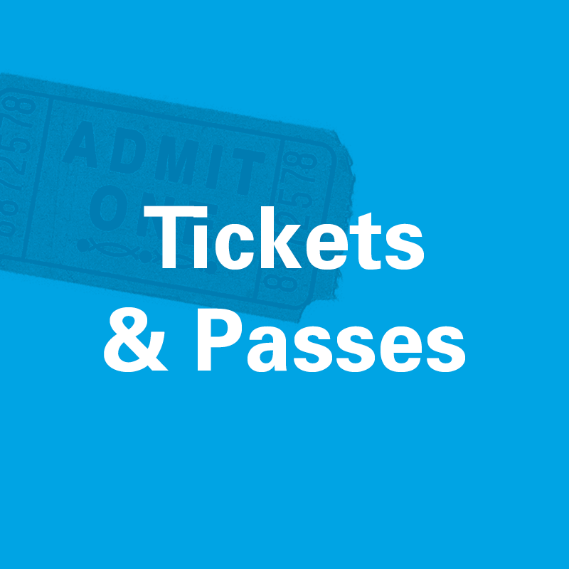 Tickets & Passes