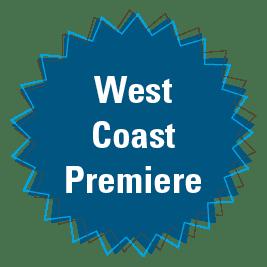 West Coast Premiere