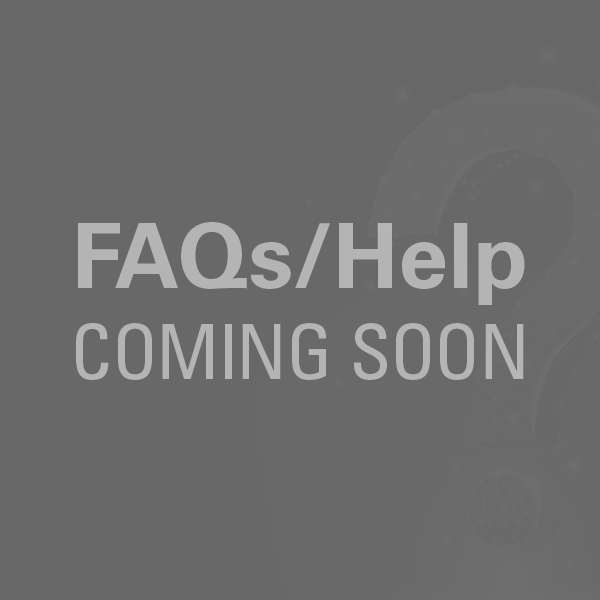 FAQs/Help Coming Soon